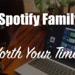 The Best Family Streaming Music: How Does Spotify Family Work