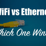 WiFi vs Ethernet for Streaming: Is One Really Better at Home?