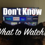 What Should I Watch Tonight: 7 Tips to Find a Good Movie